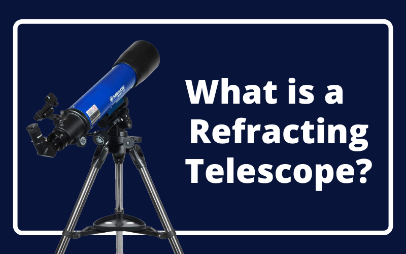What is a Refracting Telescope?