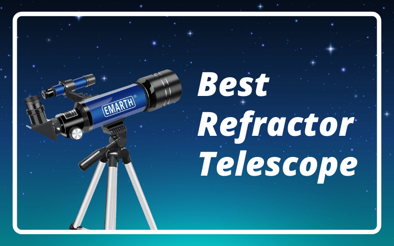 Best Refractor Telescope Reviews and Buying Guide
