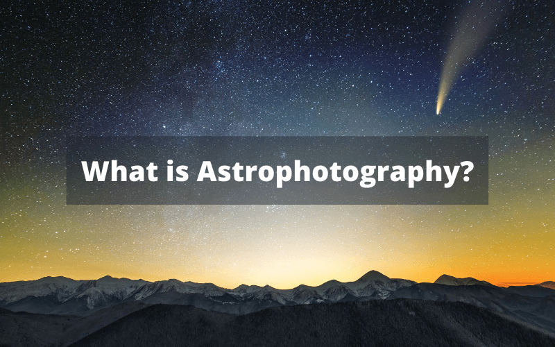 What is Astrophotography?
